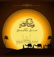 ramadan kareem with camel walks through deser vector image vector image