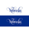 typography of the usa nebraska states handwritten vector image vector image