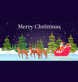 santa claus riding in sledge with reindeers merry vector image vector image