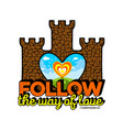 follow the way of love vector image vector image