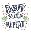 Party sleep repeat hand-drawn typography vector image vector image
