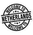 welcome to netherlands black stamp vector image vector image
