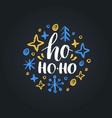 ho ho-ho lettering on black background vector image