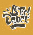 lets dance lettering musical poster print design vector image