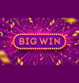 neon light big win signboard and golden confetti vector image