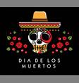 dia de los muertos day of the dead poster vector image vector image