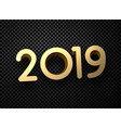 gold 2019 new year 3d sign on black transparent vector image vector image