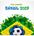 2019 welcome to brazil football banner vector image vector image