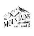 mountains are calling and I must go - emblem vector image vector image