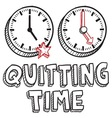 Qutting time vector image vector image