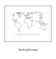 graphic earth globe map hand vector image