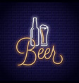 beer neon banner bottle and beer glass neon sign vector image