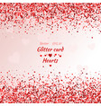 greeting card with hearts red sparkle shimmer vector image vector image