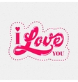 I love you lettering for a card vector image vector image