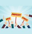 crowd of hands holding protest signs and fists vector image