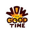 now is a good time quote vector image