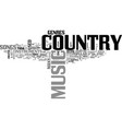 what is country music anyway text word cloud vector image vector image