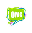 omg speech bubble with expression text vector image vector image