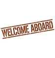 welcome aboard stamp vector image vector image