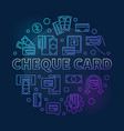cheque card round colorful outline vector image vector image