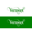 typography of the usa vermont states handwritten vector image vector image