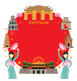 vietnam landmarks traditional dance frame vector image vector image