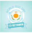 13 october world egg day vector image