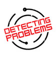 detecting problems rubber stamp vector image vector image