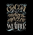 hand drawing lettering phrase cocoa and vector image vector image