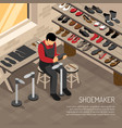 shoe maker isometric vector image vector image