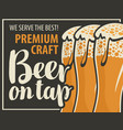 banner for beer on tap with three beer glasses vector image vector image