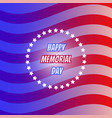 american flag for memorial day us memorial day vector image