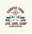 camper tour live love camp camping quote vector image vector image