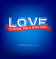 love is patient kind and never fails from bible