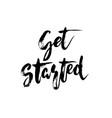 get started - hand drawn lettering design vector image vector image