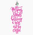 quote love coffee typography vector image