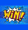 win message in pop art style vector image vector image