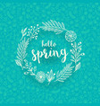 hand draw floral wreath with springtime greeting vector image vector image
