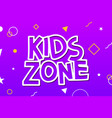 kids zone game banner design background vector image vector image