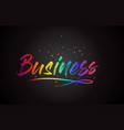 business word text with handwritten rainbow vector image