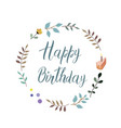 happy birthday text handmade calligraphy and vector image