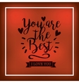 you are the best card vector image vector image