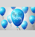 blue balloons with an inscription big sale fifty vector image vector image