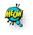 Comic sound effects pop art word Lettering meow vector image vector image
