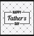 happy father day - lettering in frame vector image vector image
