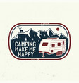 camping make me happy summer camp vector image vector image
