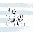 i love summer - hand lettering typography poster vector image vector image