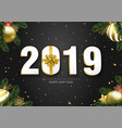 new year 2019 card with 3d gold holiday decoration vector image vector image