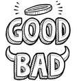 Good and Bad vector image vector image