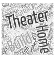 Building a Great Home Theater Word Cloud Concept vector image vector image